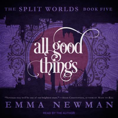 All Good Things by Emma Newman audiobook