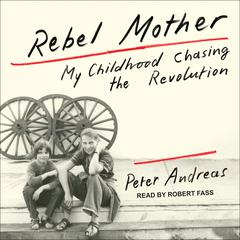 Rebel Mother by Peter Andreas audiobook