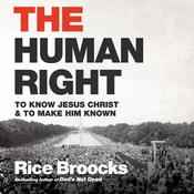 The Human Right by  Rice Broocks audiobook