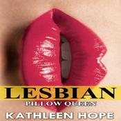Lesbian: Pillow Queen by  Kathleen Hope audiobook