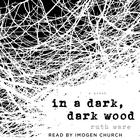 In a Dark, Dark Wood by Ruth Ware