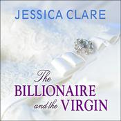 The Billionaire and the Virgin by  Jessica Clare audiobook