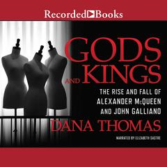 Gods and Kings by Dana Thomas audiobook