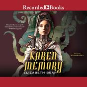 Karen Memory by  Elizabeth Bear audiobook
