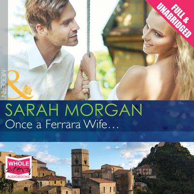 Once a Ferrara Wife... by Sarah Morgan audiobook