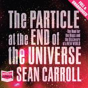 The Particle at the End of the Universe by  Sean Carroll audiobook
