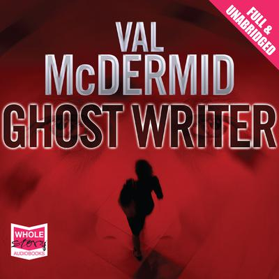 Ghost Writer by Val McDermid audiobook