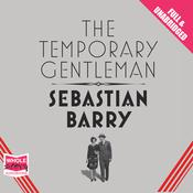 The Temporary Gentleman by  Sebastian Barry audiobook