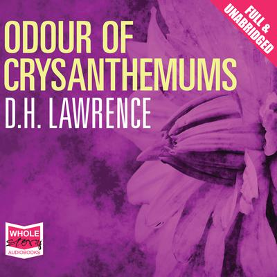 a description of d h lawrences 1914 short story odour of chrysanthemums We are told from the very beginning of this short story that the surroundings act as a contrast to the description odour of chrysanthemums, dh lawrence.