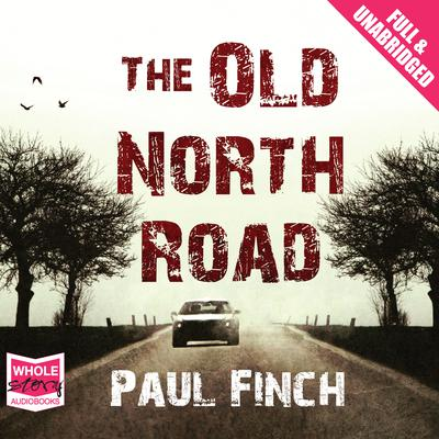 The Old North Road by Paul Finch audiobook