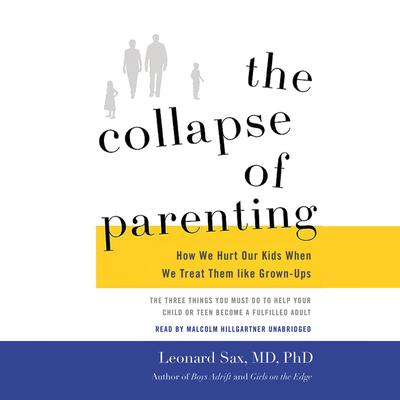 The Collapse of Parenting by Leonard Sax audiobook