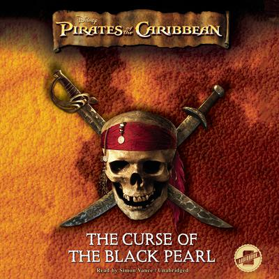 Pirates of the Caribbean: The Curse of the Black Pearl by Disney Press audiobook