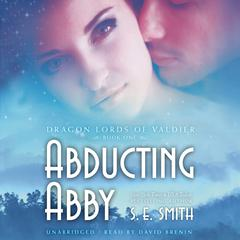 Abducting Abby by S.E. Smith audiobook