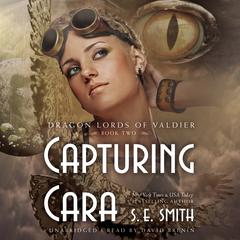 Capturing Cara by S.E. Smith audiobook