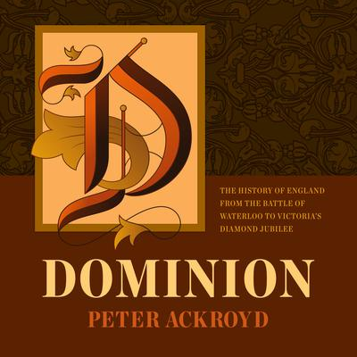 Dominion by Peter Ackroyd audiobook