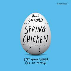 Spring Chicken by Bill Gifford audiobook