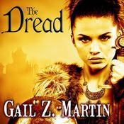 The Dread by  Gail Z. Martin audiobook
