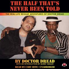 The Half That's Never Been Told by Doctor Dread audiobook