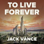 To Live Forever by  Jack Vance audiobook