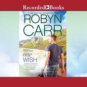One Wish by  Robyn Carr audiobook