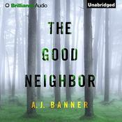 The Good Neighbor by  A. J. Banner audiobook