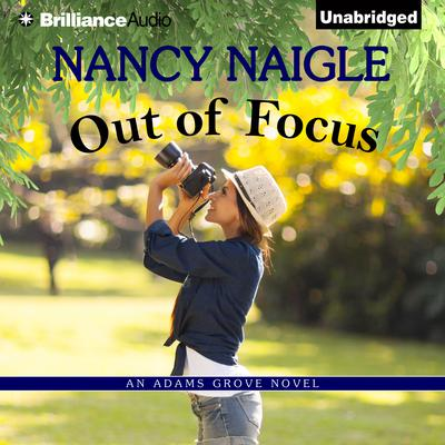 Out of Focus by Nancy Naigle audiobook