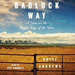 Badluck Way by Bryce Andrews audiobook