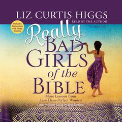Really Bad Girls of the Bible by Liz Curtis Higgs audiobook