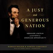 A Just and Generous Nation by  Harold Holzer audiobook