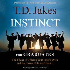 INSTINCT for Graduates by T. D. Jakes audiobook