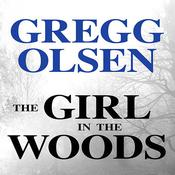 The Girl in the Woods by  Gregg Olsen audiobook