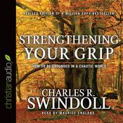 Strengthening Your Grip by  Charles R. Swindoll audiobook