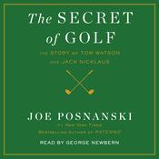 The Secret of Golf by  Joe Posnanski audiobook