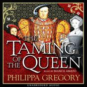 The Taming of the Queen by  Philippa Gregory audiobook