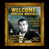Welcome, Foolish Mortals, Revised Edition by  Ben Ohmart audiobook