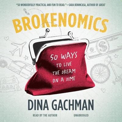Brokenomics by Dina Gachman audiobook