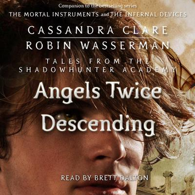 Angels Twice Descending by Cassandra Clare audiobook