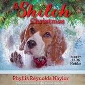 A Shiloh Christmas by  Phyllis Reynolds Naylor audiobook