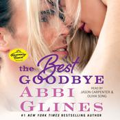 Best Goodbye by  Abbi Glines audiobook