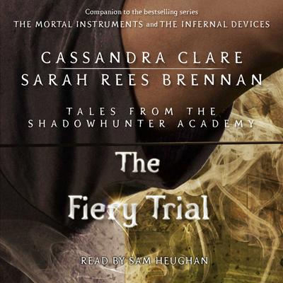 The Fiery Trial by Cassandra Clare audiobook