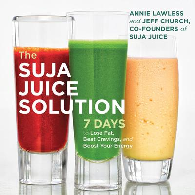 The Suja Juice Solution by Annie Lawless audiobook