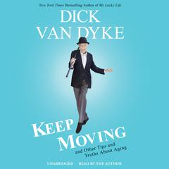 Keep Moving by Dick Van Dyke audiobook