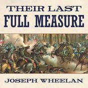 Their Last Full Measure by  Joseph Wheelan audiobook