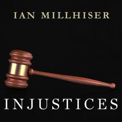 Injustices by Ian Millhiser audiobook