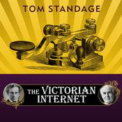 The Victorian Internet by  Tom Standage audiobook