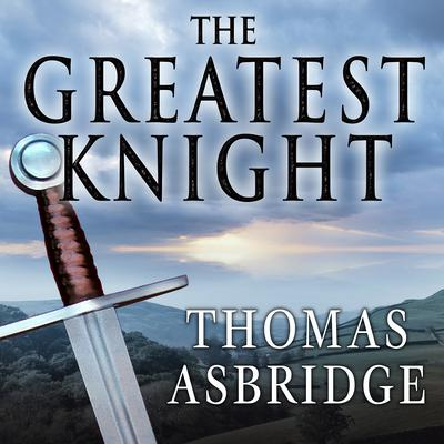 The Greatest Knight by Thomas Asbridge audiobook