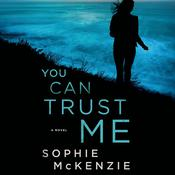 You Can Trust Me by  Sophie McKenzie audiobook