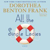 All the Single Ladies by  Dorothea Benton Frank audiobook