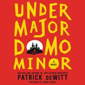 Undermajordomo Minor by  Patrick deWitt audiobook