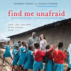 Find Me Unafraid by Kennedy Odede audiobook